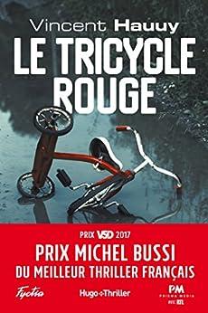 Le tricycle rouge - Prix Michel Bussi du meilleur thriller français (Hugo Thriller) (French Edition) by [Hauuy, Vincent]