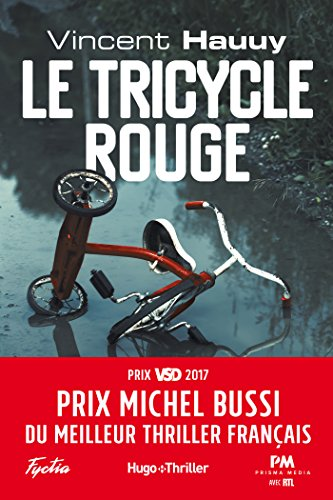 Le tricycle rouge - Prix Michel Bussi du meilleur thriller français (Hugo Thriller) par Vincent Hauuy