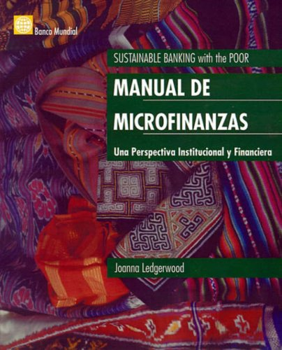 Manual de Microfinanzas: Una Perspectiva Institucional y Financiera por Joanna Ledgerwood