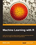 Machine Learning with R (English Edition)
