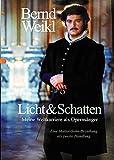 Licht & Schatten: Meine Weltkarriere als Opernsänger
