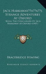 Jack Harkawayacentsa -A Centss Strange Adventures at Oxford: Being the Conclusion of Jack Harkaway at Oxford (1901)