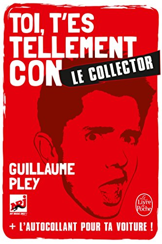Toi t'es tellement con - Edition collector