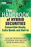 The Handbook of Hybrid Securities: Convertible Bonds, Coco Bonds, and Bail-In (Wiley Finance)