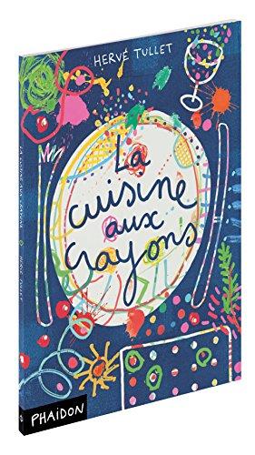 La cuisine aux crayons por Hervé Tullet