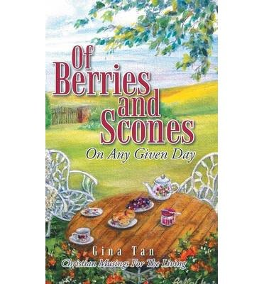 Tan Berry (BY Tan, Gina ( Author ) [ OF BERRIES AND SCONES: ON ANY GIVEN DAY ] Jun-2014 [ Hardcover ])