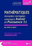 Telecharger Livres Mathematiques annales corrigees concours Avenir et Puissance 11 de 2015 a 2017 Reussir les concours d ingenieurs (PDF,EPUB,MOBI) gratuits en Francaise