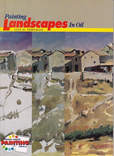 Painting Landscapes in Oil (Watson-Guptill Painting Library) by Jose Maria Parramon (1990-09-01)