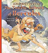 The Twelve Labors of Hercules (Ancient Myths) by James Ford (2004-09-01)
