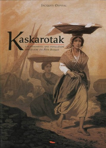 Kaskarotak les Kaskarots du Pays Basque par Ospital Jean