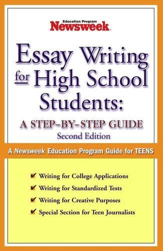 essay-writing-for-high-school-students-a-step-by-step-guide-by-newsweek-education-program-2005-08-02