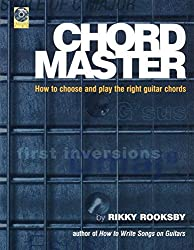 Chord Master: How to Choose and Play the Right Guitar Chords