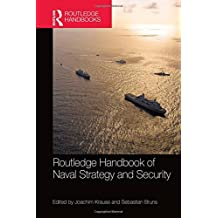 Routledge Handbook of Naval Strategy and Security (Routledge Handbooks)