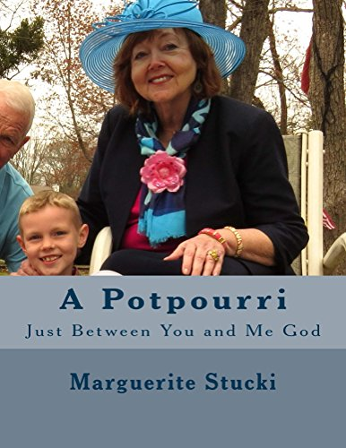 A Potpourri: Just Between You and Me God (English Edition)