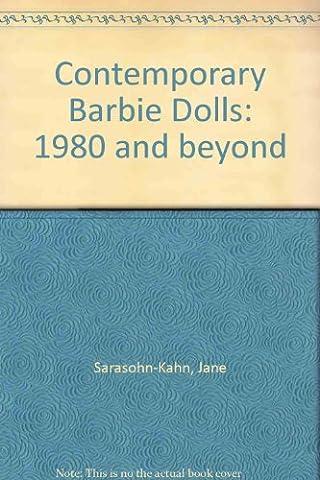 Contemporary Barbie (TM) Dolls : 1980 And Beyond, 1998 Edition by Jane Sarasohn-Kahn (1997-11-24)