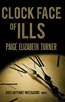 Clock Face of Ills by [Turner, Paige Elizabeth]