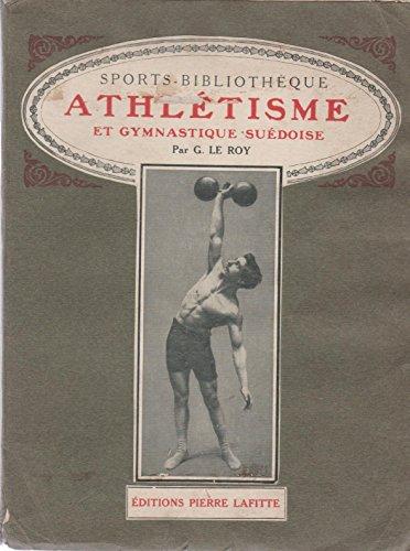 Athlétisme et gymnastique suédoise, par Georges Le Roy,... Carnet du docteur, par le Dr Jean Rouge. Préface signée J.-Joseph Renaud