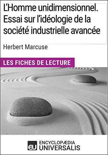 L'Homme unidimensionnel. Essai sur l'idéologie de la société industrielle avancée d'Herbert Marcuse: Les Fiches de lecture d'Universalis