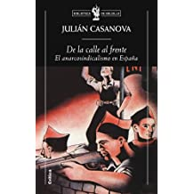De la calle al frente: El anarcosindicalismo en España (Biblioteca de Bolsillo)