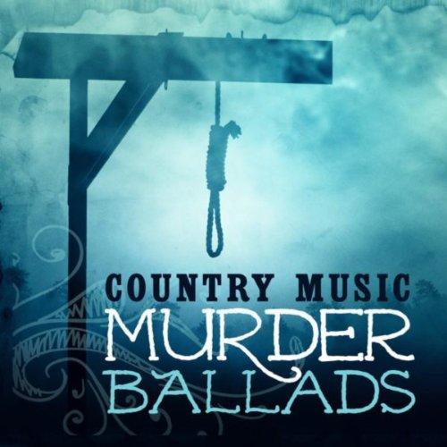 Country Music Murder Ballads (Murder Ballads)