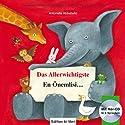 Das Allerwichtigste /En Önemlisi…: Ein deutsch-türkisches Kinderbuch /Almanca-Türkçe çocuk kitabı