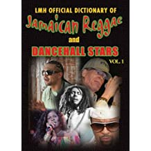 LMH Official Dictionary of Jamaican Reggae & Dancehall Stars: Vol. 1