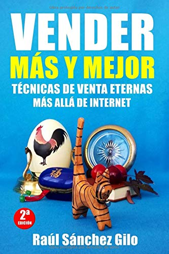 Vender Más y Mejor: Técnicas de Venta Eternas más allá de Internet: Volume 1 (Pensamientos Vendedores) por Raúl Sánchez Gilo