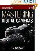 #6: Mastering Digital Cameras: An Illustrated Guidebook (Digital Photography 1)