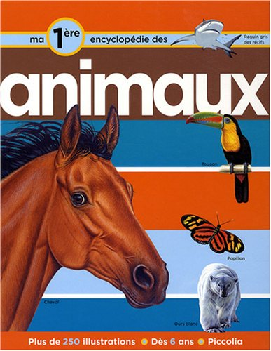 Ma première encyclopédie sur les animaux par Denise Ryan