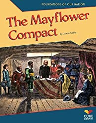 Mayflower Compact (Foundations of Our Nation) by Jamie Kallio (2013-01-02)