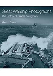Great Warship Photographs: The History of Naval Photography