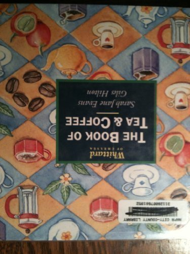 The Book of Tea & Coffee by Evans, Sarah Jane, Hilton, Giles (1999) Hardcover