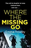 Where the Missing Go: A mega-twisty, gripping psychological thriller that will leave you breathless