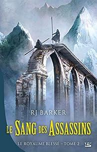 Le royaume blessé, tome 2 : Le sang des assassins par R. J. Barker