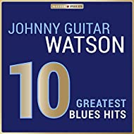 Masterpieces Presents Johnny Guitar Watson: 10 Greatest Blues Hits