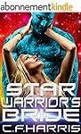 Star Warrior's Bride: A SciFi Alien R...