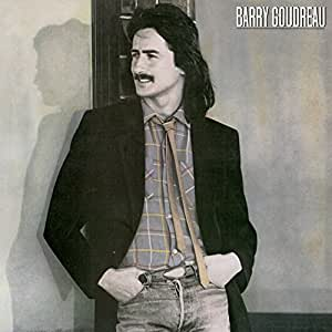 Barry Goudreau (Lim.Collector'S Edit.)