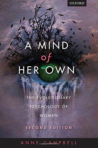 A Mind Of Her Own: The evolutionary psychology of women