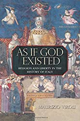 As If God Existed: Religion and Liberty in the History of Italy