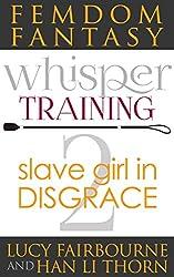 Femdom Fantasy Whisper Training 2: Slave Girl in Disgrace (English Edition)