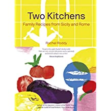 Two Kitchens: Family Recipes from Sicily and Rome (English Edition)