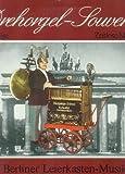 Drehorgel-Souvenirs - Zeitlose Melodien - 12. Folge - Berliner Leierkasten-Musik - Berlin ist eine Reise wert [Vinyl, Langspielplatte, BAU 114, Stereo, 33 U/min.]