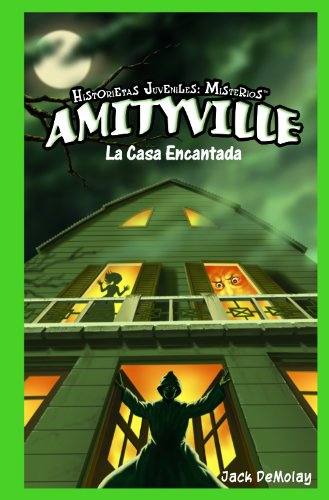 Amitiville: la casa encantada / Ghosts in Amityville: The Haunted House (Historietas Juveniles: Misterios / Jr. Graphic Mysteries) por Jack Demolay