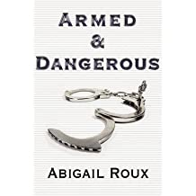 [(Armed & Dangerous)] [Author: Abigail Roux] published on (May, 2012)