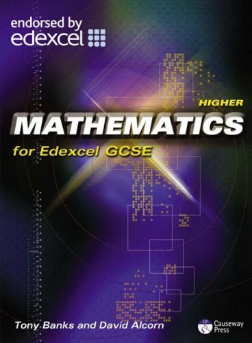 Higher Mathematics for Edexcel GCSE: Linear by Alcorn, Mr David, Banks, Mr Tony Published by Causeway Press (2006)