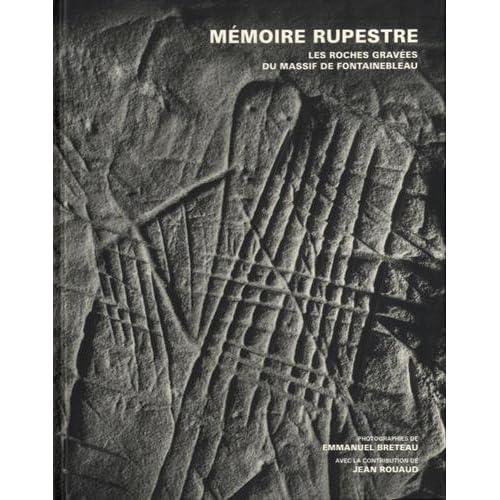 Mémoire rupestre - Les roches gravées du massif de Fontainebleau
