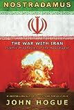 Nostradamus: The War with Iran (Islamic Prophecies of the Apocalypse)