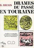 Drames du passé en Touraine (French Edition)