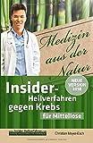 Insider-Heilverfahren gegen Krebs für Mittellose: 38 bezahlbare, alternative Krebstherapien trotz schmalem Budget - Christian Meyer-Esch
