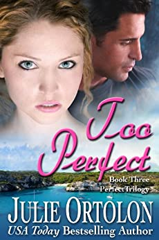 Too Perfect (Perfect Trilogy Book 3) (English Edition) par [Ortolon, Julie]